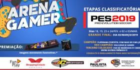 1º CAMPEONATO PES 2019 ARENA GAMER SHOPPING CIDADE SOROCABA | Inscreva-se já!